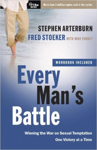 Every Man's Battle by Stephen Arterburn & Fred Stoeker