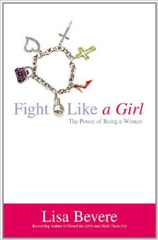 Fight Like A Girl - Lisa Bevere