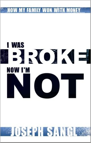I Was Broke Now I'm Not by Joseph Sangl