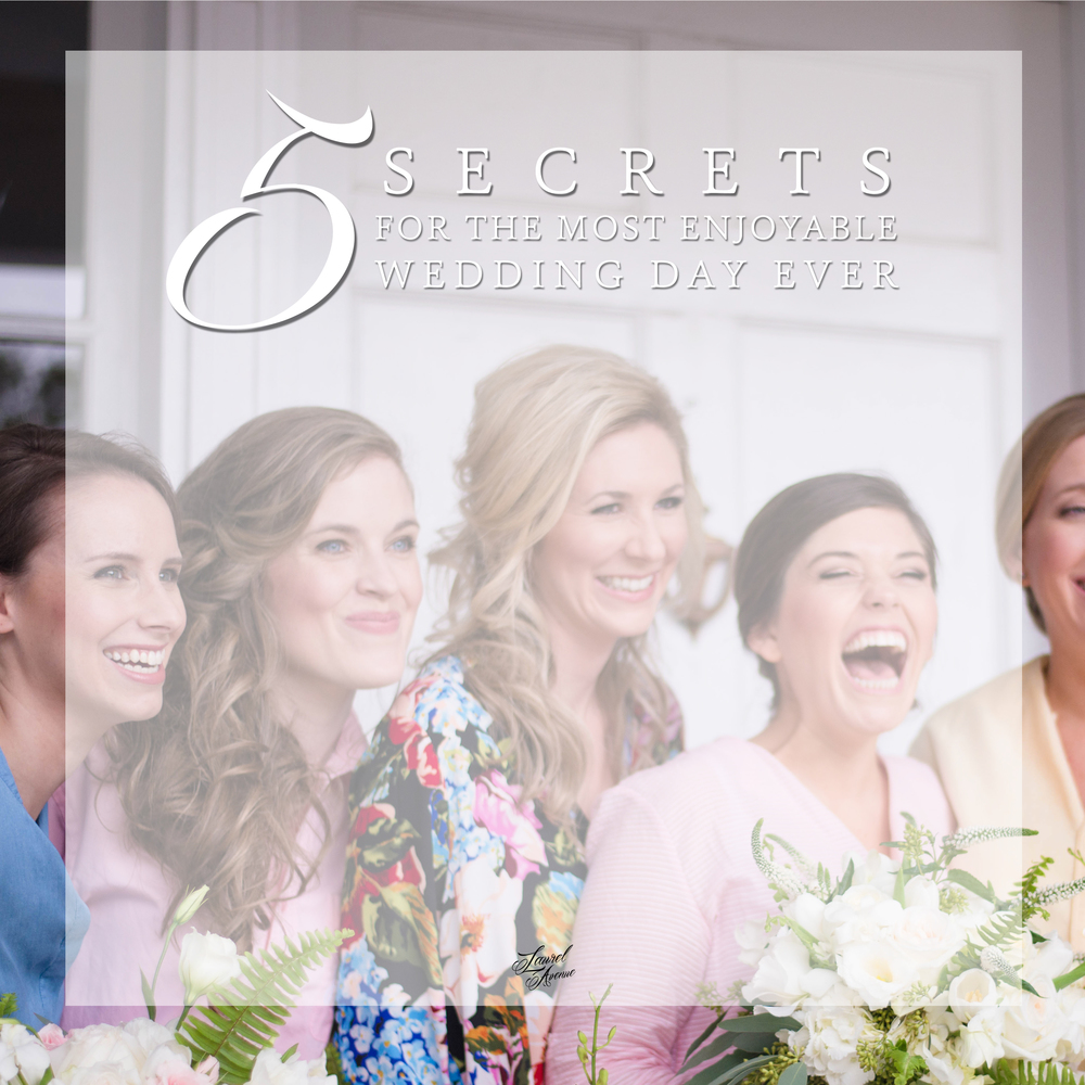 Five Secrets for the most fun and enjoyable wedding day ever for the bride. Wish I had known these when I was a bride!