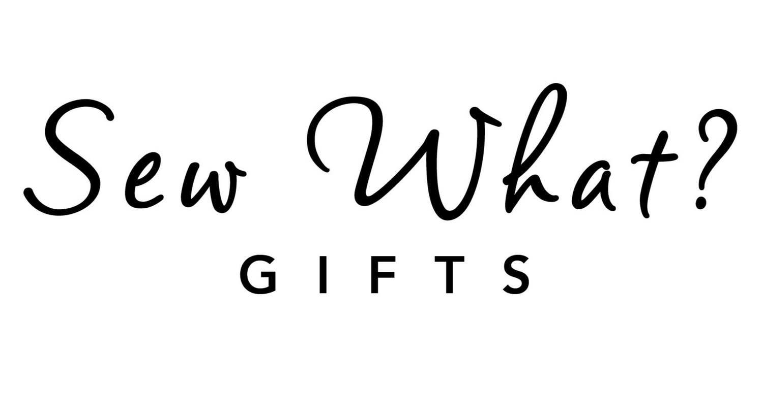 Sew What? Gifts