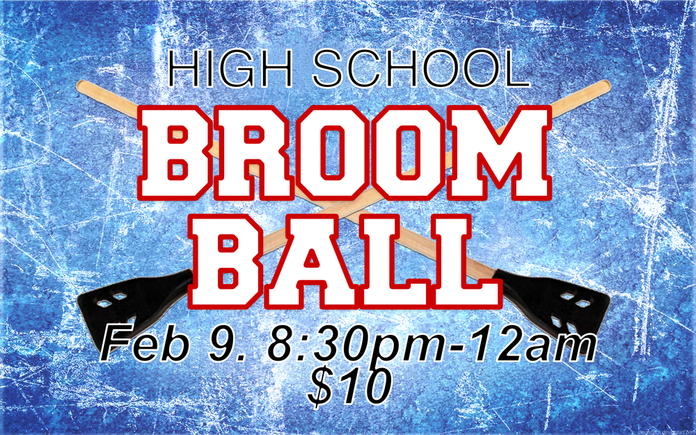 Have you heard of broomball? Well...if you haven't, you will just have to come and join us for the evening as we eat together and play BROOMBALL!!! This is always a fun evening to bring your friends to so they can learn and have fun.  Cost $10