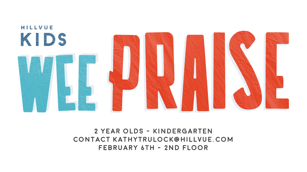Contact Pastor Kathy Trulock to find out how your kids can be involved in WeePraise.
