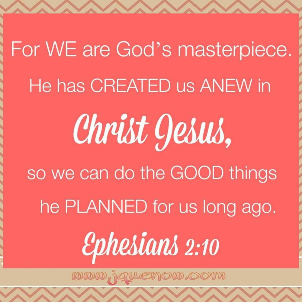 #DevotionsforAHealthierYou: Ephesians 2:10 www.jquenow.com
