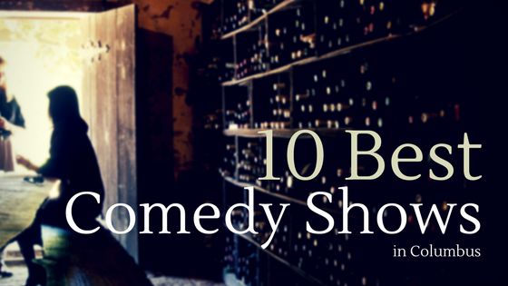 Best Comedy Shows in Columbus Ohio