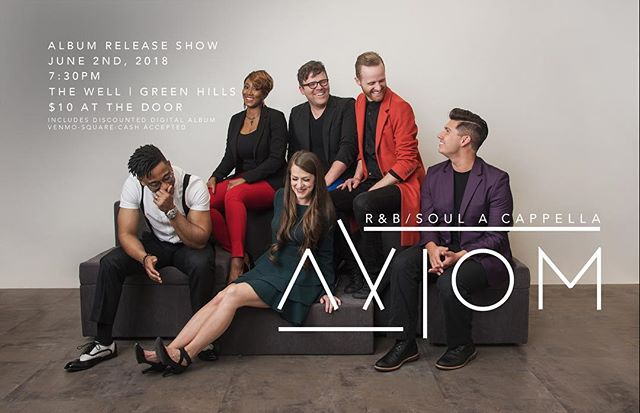 Full-length record is complete, and we are so pumped to share this 90s R&B/soul goodness with you! June 2nd - The Well in Green Hills - 7:30pm - Album release show that you DO NOT want to miss! Will we see you there? #axiomvocal #acappella #soul #rythmandblues
