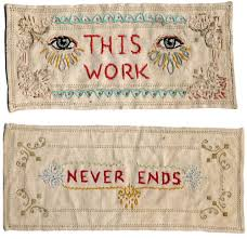 Jenny Hart,  This Work Never Ends , 2002