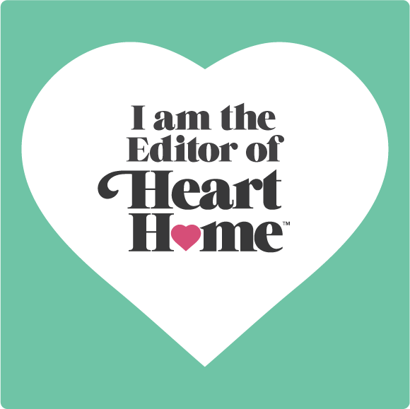 Editor of Heart Home magazine