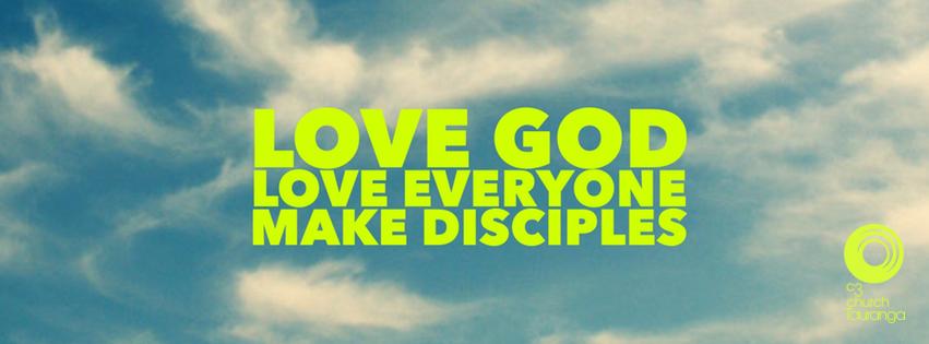 The vision of C3 Church Tauranga, love God, love everyone, make disciples