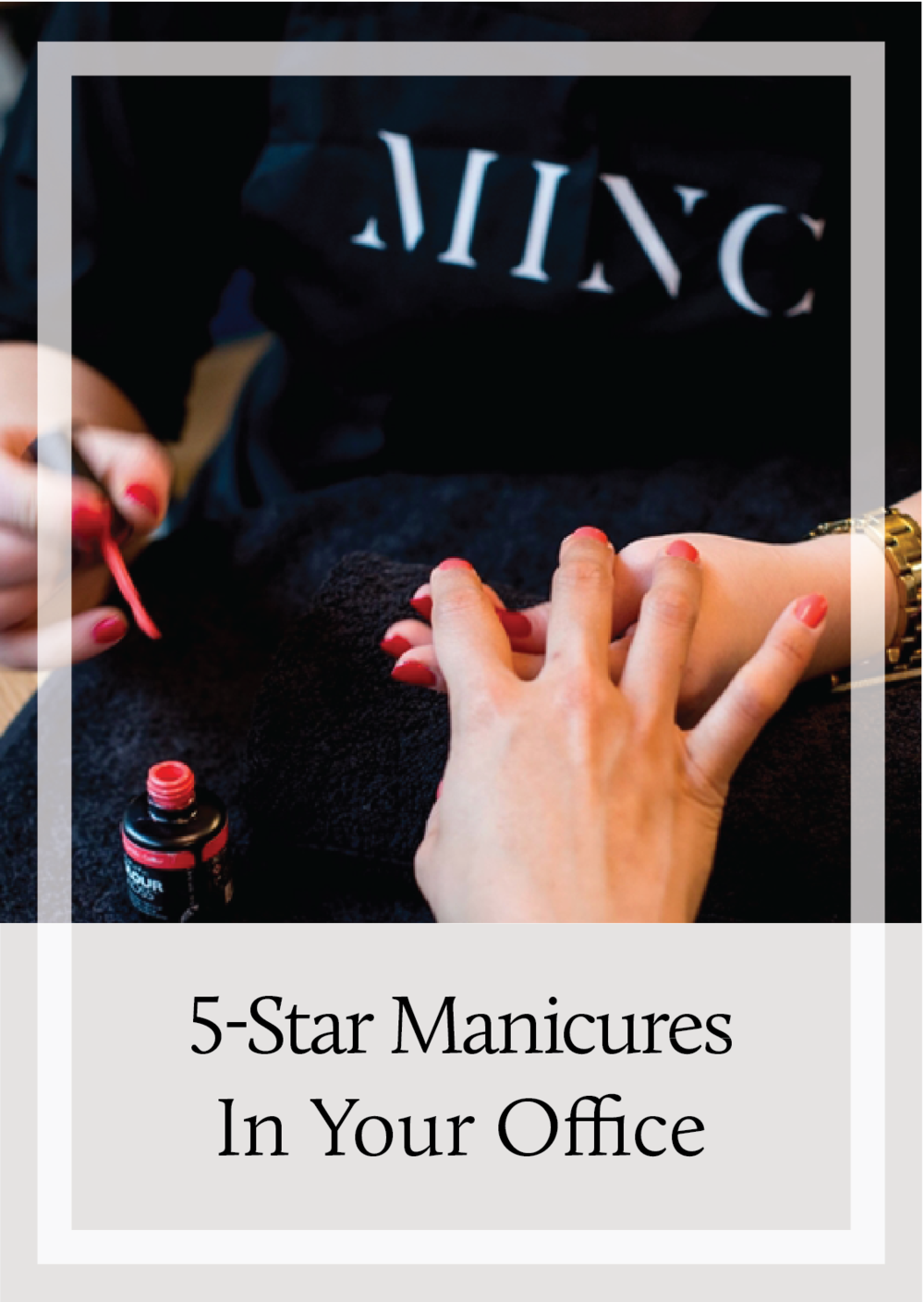 MINC Beauty : Professional Manicures in your London Office