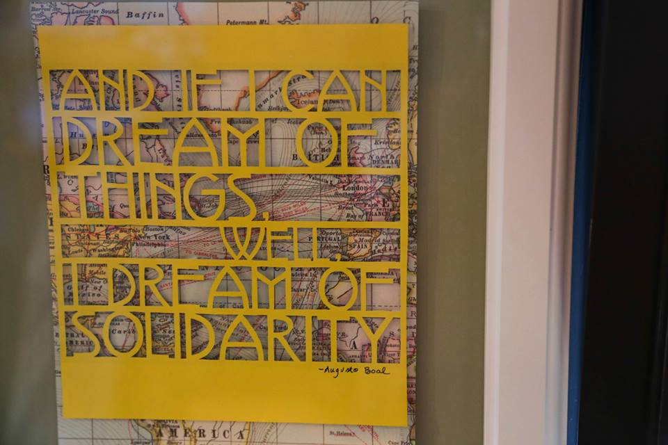 "The finished original piece by Mandy Goldberg - quote from Augusto Boal: ""And if I can dream of things, well, I dream of solidarity"""