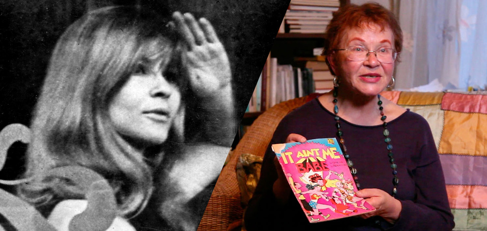 "Trina Robbins     ""I saw the first issue of It Ain't Me Babe, and I immediately phoned them up and said, 'Hi, I'm an artist and I want to work with you.' It was so exciting that there was actually a women's liberation newspaper! Because I had these women standing beside me for moral support, I was able to do the It Aint Me Babe comic—the very first all-women comic book in the world!""     Read Bio"