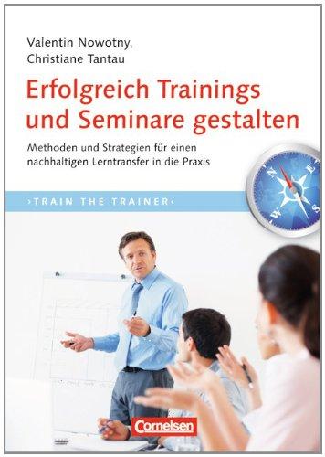 Erfolgreich Trainings und Seminare gestalten