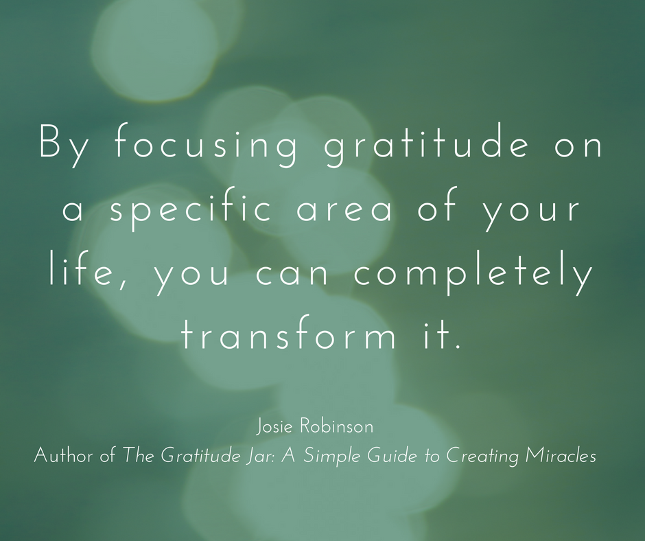 Power of focused gratitude quote from Josie Robinson.