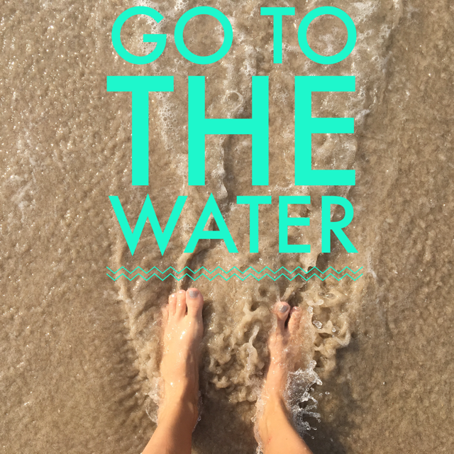 Go to the Water by Elizabeth Gilbert