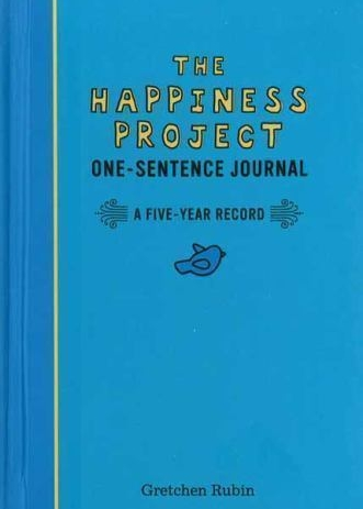 The Happiness Project One-Sentence Journal: A Five-Year Record - by Gretchen Rubin