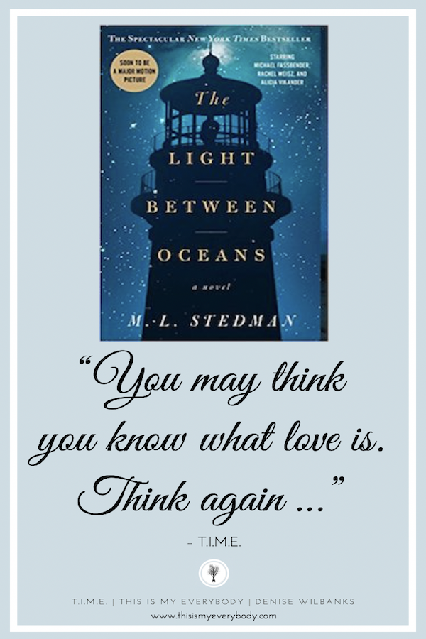 Great title. Great characters. Great setting. Great story. You may think you know what love is. Think again. I could hardly breathe reading this book . . . Stunning . . . The Light Between Oceans by M. L. Stedman