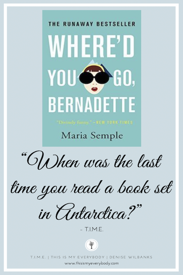 The mother-daughter relationship in this book stretches to the end of the earth . . . And I'm not kidding. When was the last time you read a book set in Antarctica? I was laughing out loud in restaurants all over NYC reading this book. And I never laugh reading books . . . Where'd You Go, Bernadette by Maria Semple