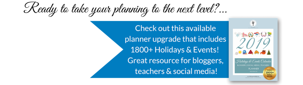 Ready to take your planning to the next level?… Check out this available planner upgrade that includes 1800+ Holidays & Events! Great resource for bloggers, teachers & social media! Holidays & Events Calendar 2019 - Denise Wilbanks | This Is My Everybody - Books, Inspiration & Home Ideas