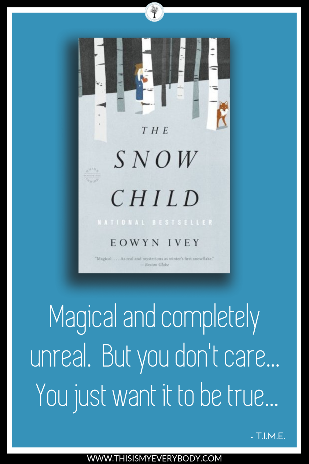 Magical and completely unreal. But you don't care… You just want it to be true… And best wedding dress ever! The Snow Child by Eowyn Ivey