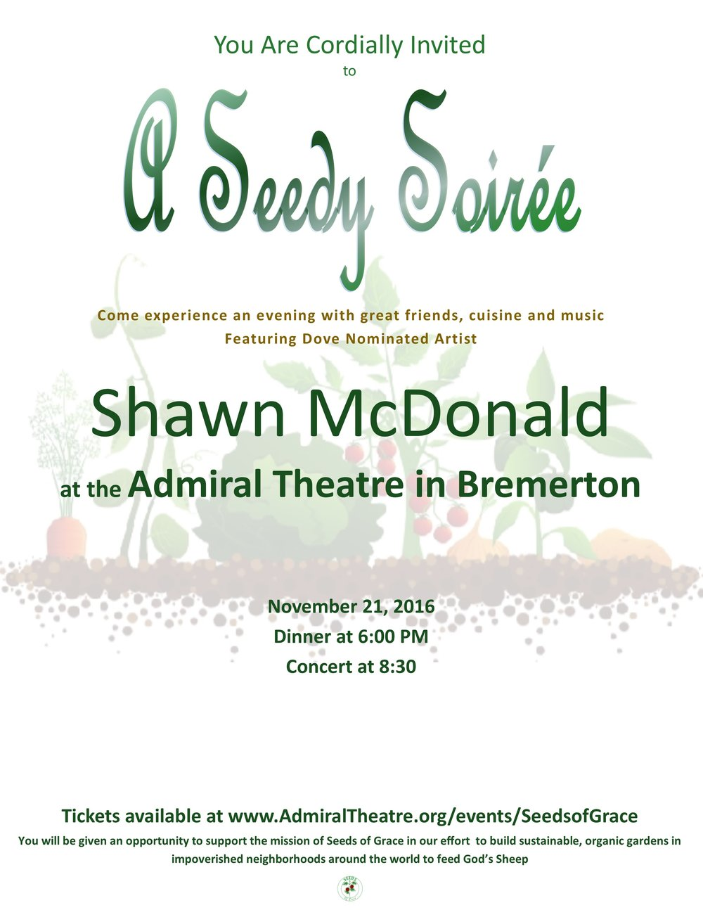 Here is the information you have been waiting for!!!  Mark your calendars and plan to come! Seeds of Grace presents Shawn McDonald in A Seedy Soirée; a dinner and fundraising event at the Admiral Theater in Bremerton.  Tickets go on sale on September 15, 2016.