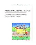 Product Waste: Who Pays? Extended Producer Responsibility - Oct 2010