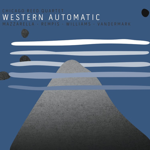 Chicago Reed Quartet — Western Automatic