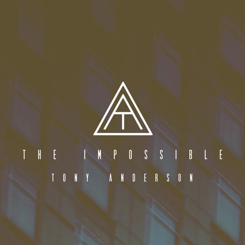 Tony Anderson \\\ The Impossible (Single)  (2014)  Bass Guitar