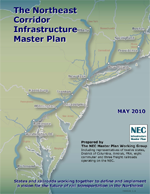 Northeast Corridor Infrastructure Master Plan  (PDF, 5 MB) June 4, 2010