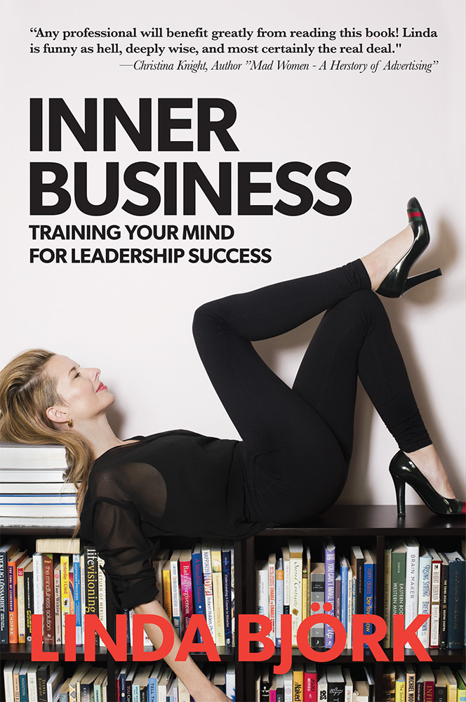 Linda Bjork's book INNER BUSINESS Training Your Mind for Leadership Success (Balboa Press, softcover, 272 pages) is included in the course fee.