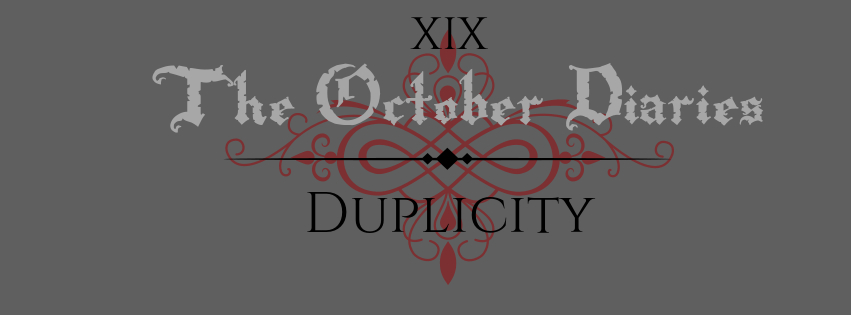 October Diaries Duplicity.jpg