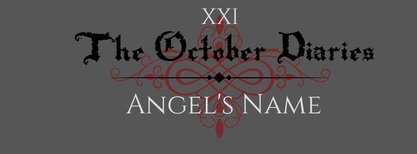 October Diaries Angel's Name.jpg