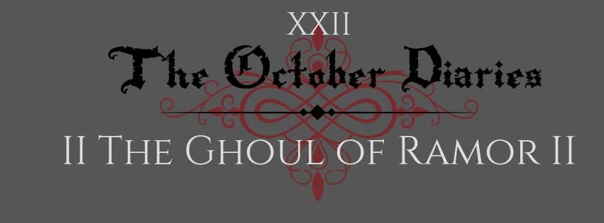 October Diaries Ghoul of Ramor 2.jpg