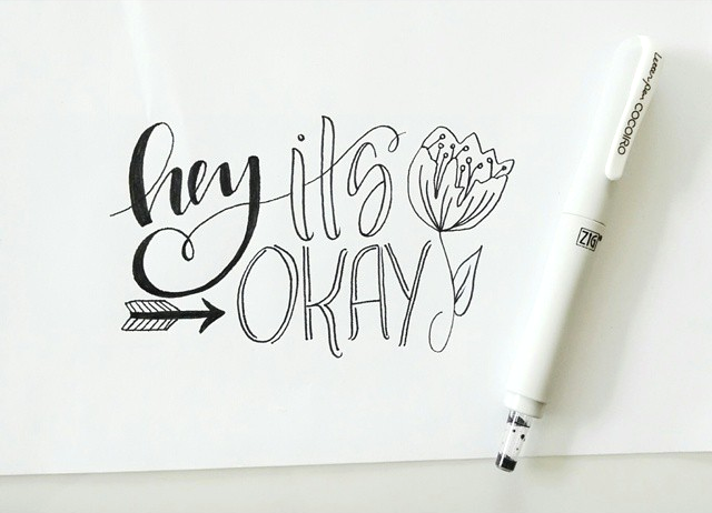 Hey, it's okay // Handlettering via Jitney's Journeys