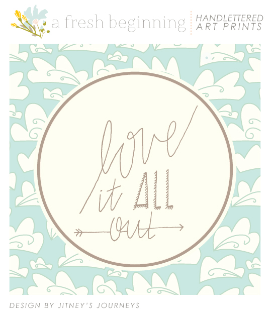 Love It All Out // Art Prints via Jitney's Journeys