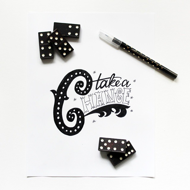 Take a Chance // Handlettering by Jitney's Journeys