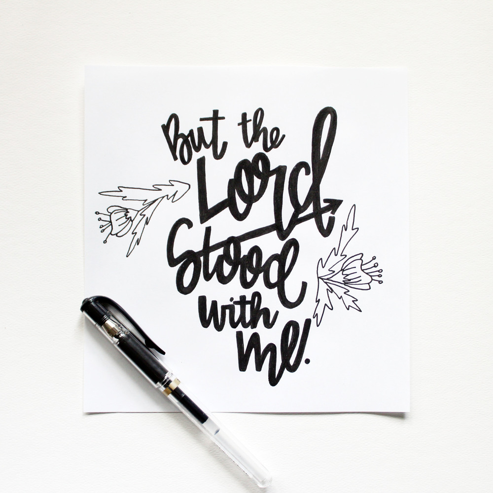 But the Lord stood with me // Illustration and Handlettering by Jitney's Journeys