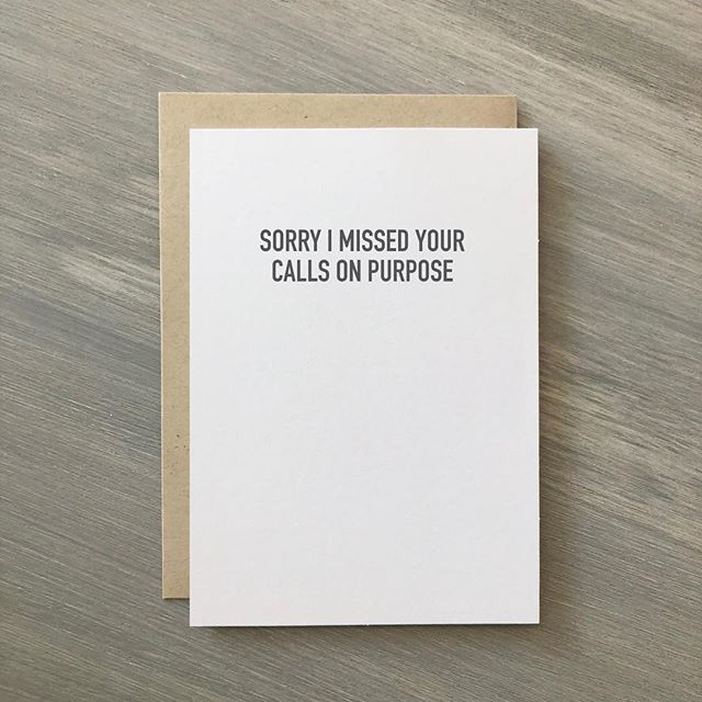 That awkward 30 seconds staring at the screen waiting for it to go to voicemail. [SHOP this card @danecreative]
