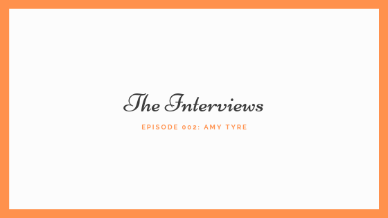 The Interviews 002 Amy Tyre.png