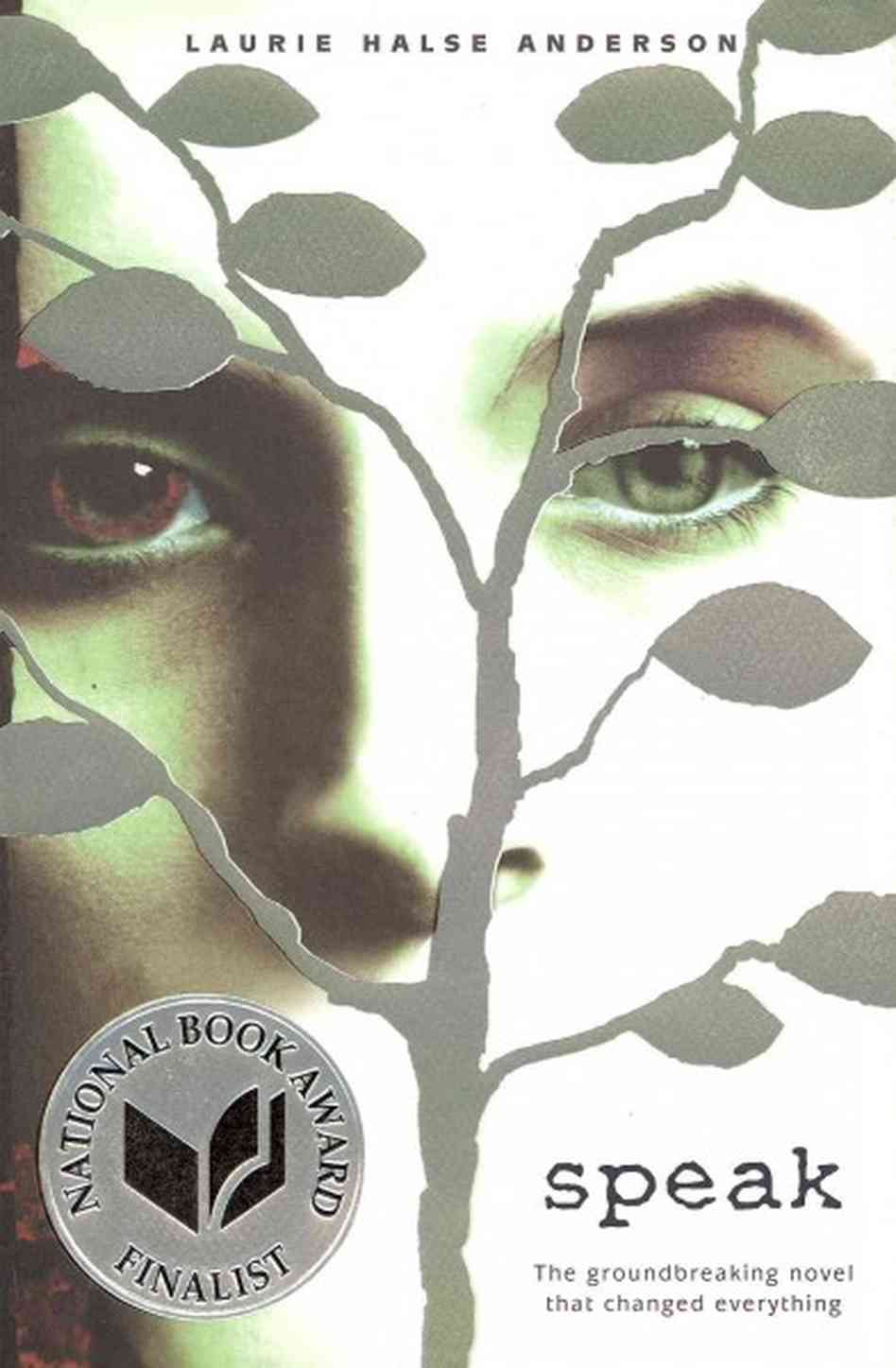 Speak , by Laurie Halse Anderson