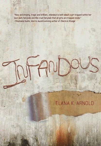 Infandous , by Elana K. Arnold