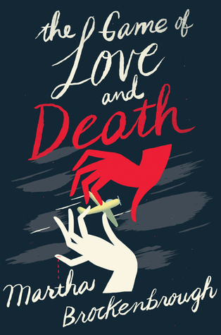 The Game of Love and Death , by Martha Brockenbrough
