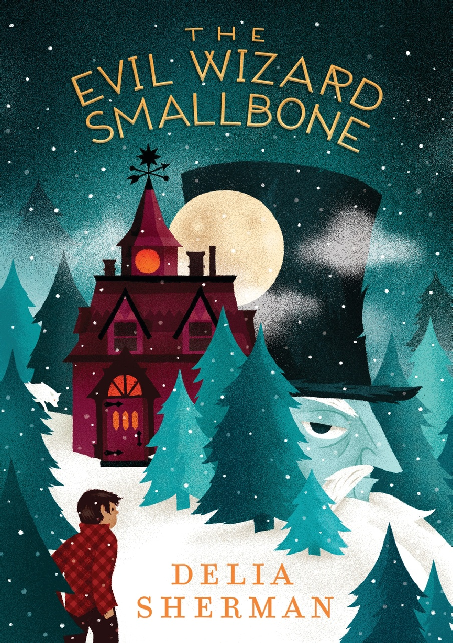 The Evil Wizard Smallbone, by Delia Sherman