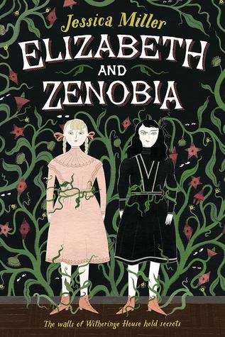 Elizabeth and Zenobia, by Jessica Miller