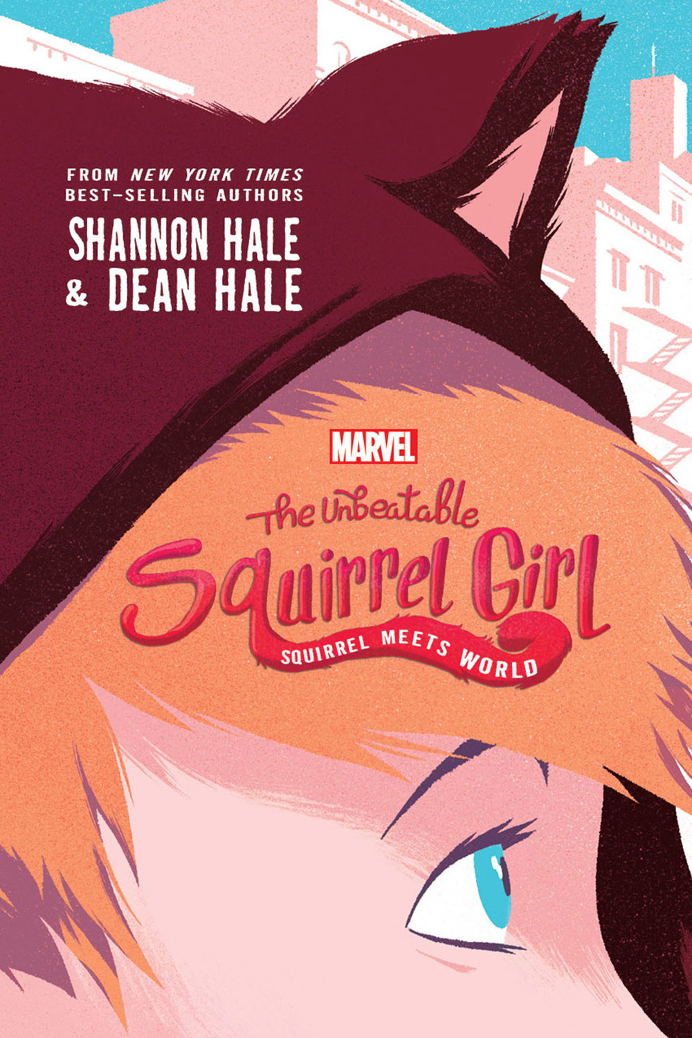 The Unbeatable Squirrel Girl: Squirrel Meets World, by Shannon Hale & Dean Hale