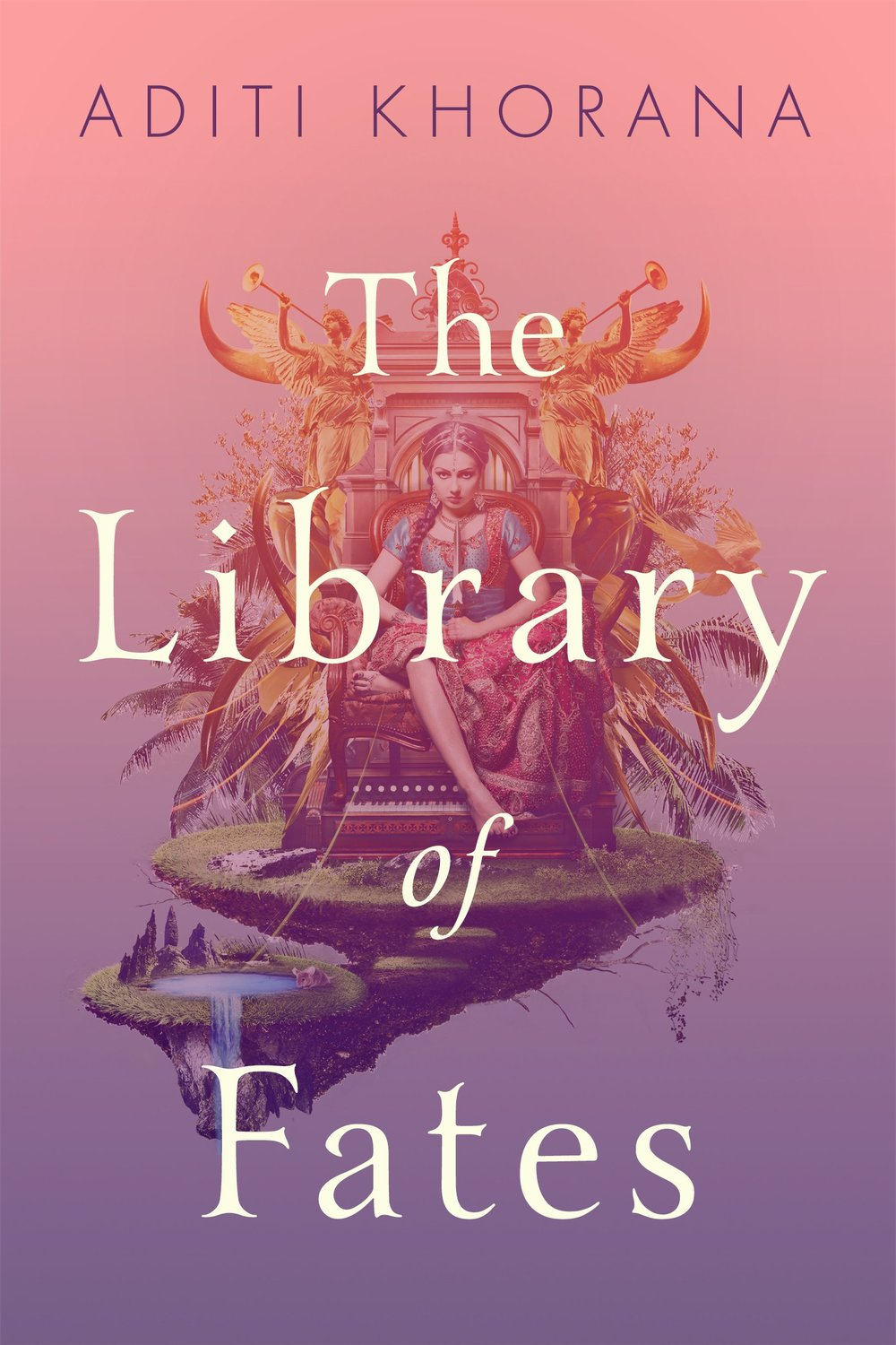 The Library of Fates, by Aditi Khorana