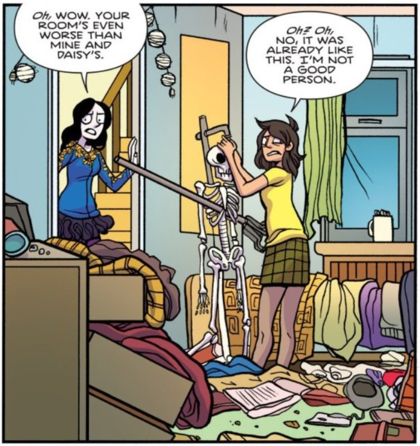 Panel from Giant Days #21. Esther: Oh, wow. Your room's even worse than mine and Daisy's. Susan: Oh? Oh, no, it was already like this. I'm not a good person.