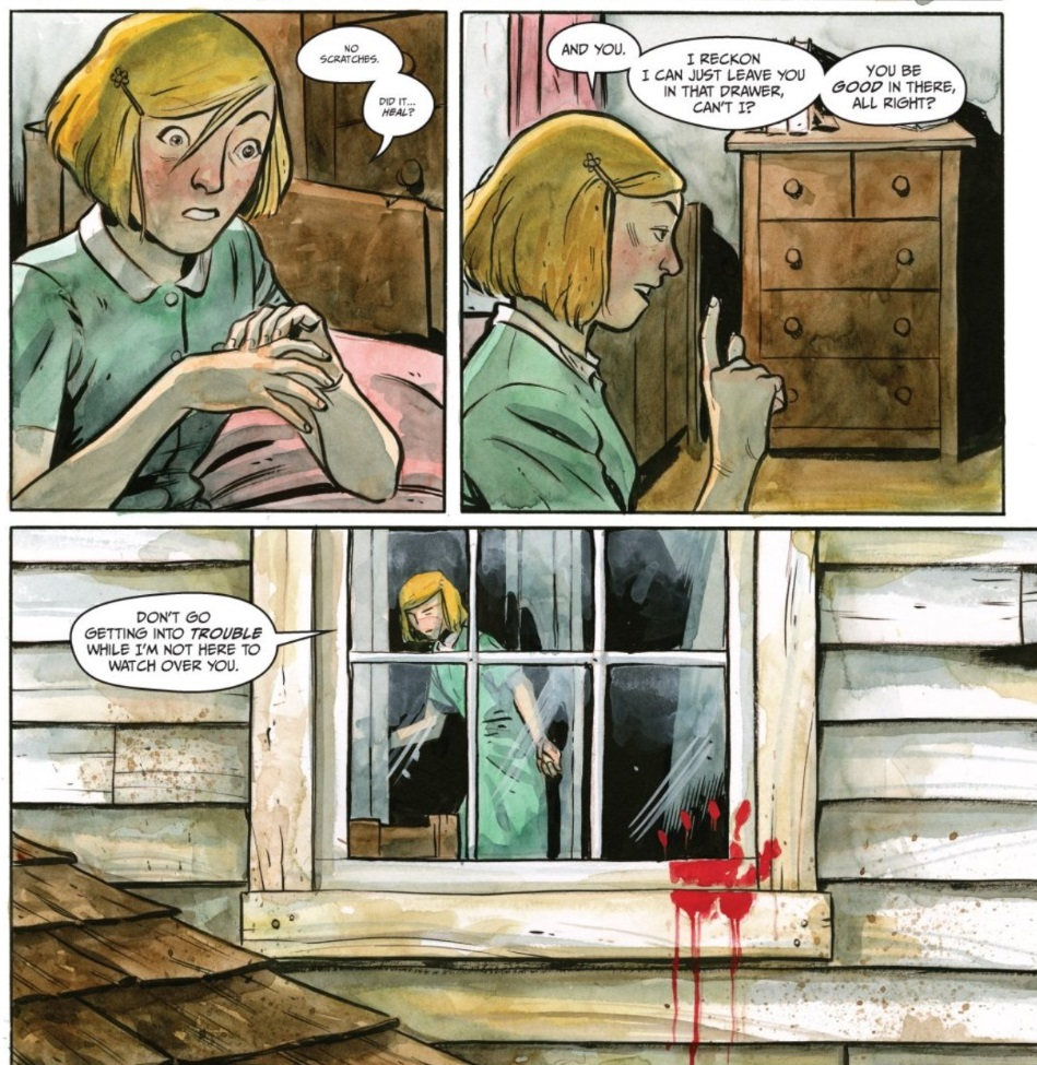 Three panels from Harrow County #2: Emmy: No scratches. Did it... heal? Emmy: And you. I reckon I can just leave you in that drawer, can't I? You be good in there, all right? Emmy: Don't go getting into trouble while I'm not here to watch over you.