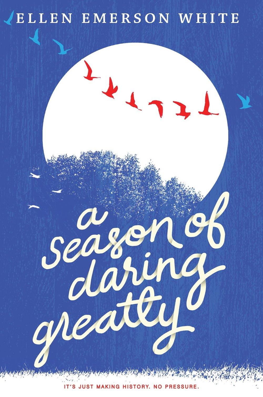 A Season of Daring Greatly, by Ellen Emerson White