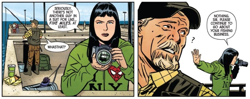 Two panels from Hawkeye #1:  Dialogue, panel one:  Kate: Seriously, there's not another guy in a suit for like...  five miles , at least. Rando fisherman: Whasthat?  Dialogue, panel two: Kate: Nothing, sir. Please continue to go about your fishing business. Rando fisherman: ?